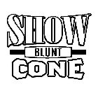 Show Blunt Cone